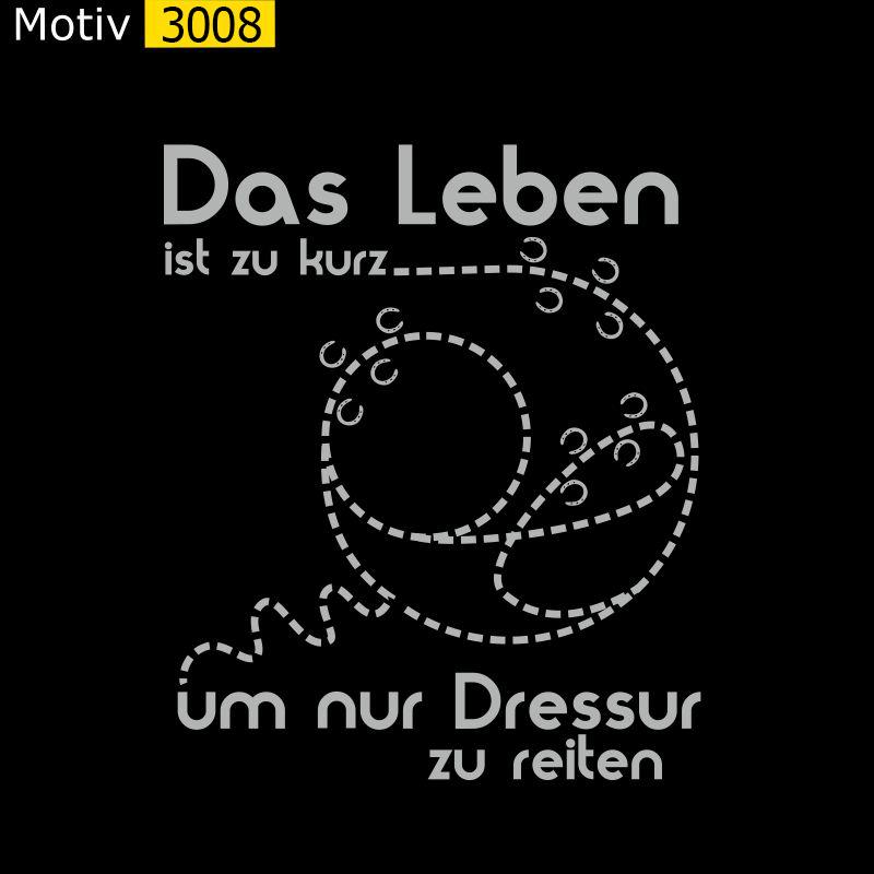 Motiv 3008 - Das Leben ist zu kurz um Dressur zu reiten