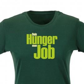 Dein Hunger, mein Job